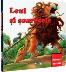 Leul si soarecele - Povesti cu talc