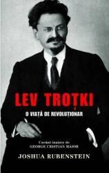 Lev Trotki o viata de revolutionar - Joshua Rubenstein
