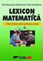 Lexicon de matematica - Willy Meersmann Michael Auth Peter Schwittlinsky Carti