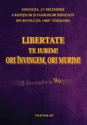Libertate Te Iubim Ori Invingem Ori Murim