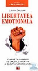 Libertatea emotionala - Judith Orloff