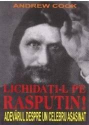 Lichidati-l pe Rasputin - Andrew Cook Carti