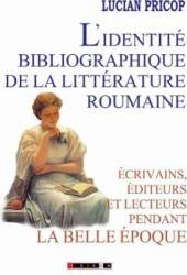 Lidentite bibliographique de la litterature roumaine - Lucian Pricop