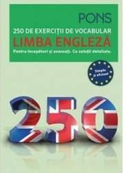 Limba engleza. 250 de exercitii de vocabular. Pons