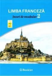 Limba franceza. Jocuri de vocabular 2 A2-B1