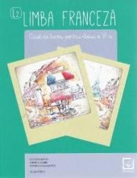 Limba franceza L2 - Clasa 6 - Caiet - Iulia Stan Angela Soare Roxana Veleanovici
