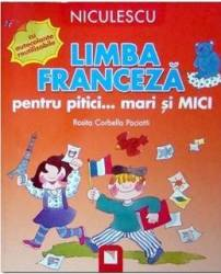 Limba franceza pentru pitici... Mari si mici - Rosita Corbella Paciotti