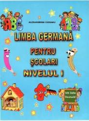Limba germana pentru scolari. Nivelul I - Alexandrina Ciobanu