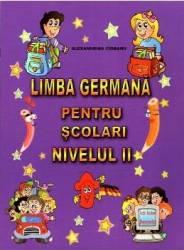Limba germana pentru scolari. Nivelul II - Alexandrina Ciobanu