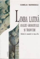 Limba latina. Analize gramaticale si traduceri - Camelia Marinescu