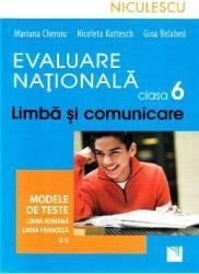 Limba romana - Clasa 6 - Evaluare nationala. Teste romana. Teste franceza - Mariana Cheroiu