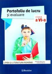 Limba romana - Clasa 6 - Portofoliu de lucru si evaluare - Ramona Raducanu Codruta Braun