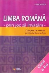 Limba romana cls 2. Prin joc sa invatam. Culegere de exercitii - Cristina Botezatu