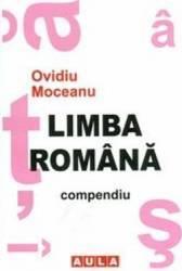 Limba Romana Compendiu - Ovidiu Moceanu