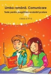 Limba Romana. Comunicare Cls 4 Ed.2 - Teste Pentru Pregatirea Evaluarii Scolare