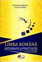 Limba romana ortografie si punctuatie - Petru Bucurenciu Olivia Trifan