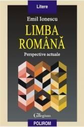 Limba romana. Perspective actuale - Emil Ionescu
