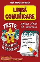 Limba si comunicare. Teste explicative si aplicative pentru gimnaziu - Mariana Badea