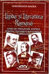 Limba Si Literatura Romana -Ghid de pregatire rapida pentru Testarea Nationala - Gheorghita Badea