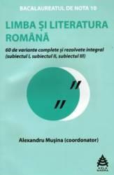 Limba si literatura romana bac de nota 10 - Alexandru Musina