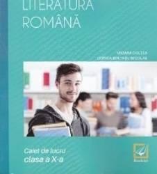 Limba si literatura romana cls 10 caiet - Mioara Coltea Dorica Boltasu Nicolae