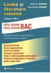 Limba si literatura romana cls 12. Totul despre Bac - Hadrian Soare Gheorghe Soare