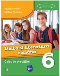 Limba si literatura romana cls 6 caiet de pregatire - Madalina Vincene