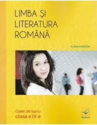 Limba si literatura romana cls 9 caiet - Alina Hristea