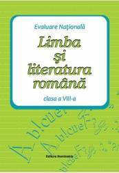 Limba si literatura romana. Evaluare nationala cls 8 - Maria Emilia Goian