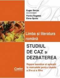 Limba si literatura romana. Studiul de caz si dezbaterea clasa 11 si 12 - Eugen Simion
