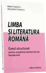 Limba Si Literaturta Romana Eseul Structurat Pentru Bac - Matei Cretulescu