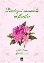 Limbajul romantic al florilor - Gill Davies Gill Saunders