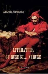 Literatura cu bune si... nebune - Magda Ursache