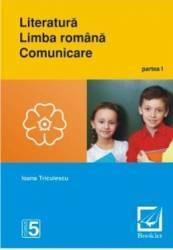 Literatura. Limba romana. Comunicare clasa 5 Partea I - Ioana Triculescu