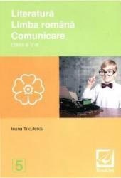 Literatura. Limba romana. Comunicare cls 5 - Ioana Triculescu