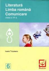 Literatura. Limba romana. Comunicare cls 6 - Ioana Triculescu