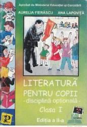 Literatura pentru copii cls 1 - Aurelia Fierascu Ana Lapovita