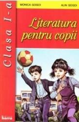 Literatura pentru copii cls 1 - Monica Gogoi Alin Gogoi