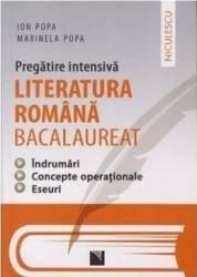 Literatura romana. Bacalaureat. Pregatire intensiva - Ion Popa Marinela Popa