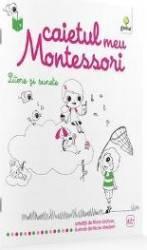 Litere si sunete Caietul meu Montessori - Marie Kirchner 3 ani+