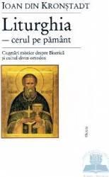 Liturghia-cerul Pe Pamant. Cugetari Mistice Despre