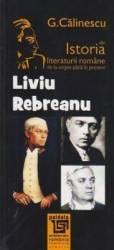 Liviu Rebreanu Din Istoria Literaturii Romane De La Origini Pana In Prezent - G. Calinescu
