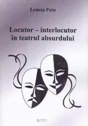 Locutor - Interlocutor in teatrul absurdului - Lenuta Puiu