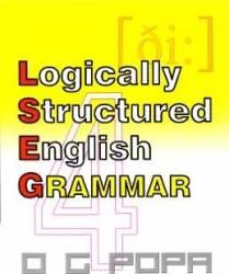 Logically Structured English Grammar - O.G. Popa