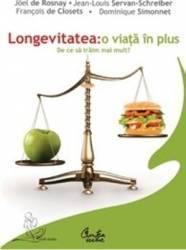Longevitatea o viata in plus - Joel De Rosnay