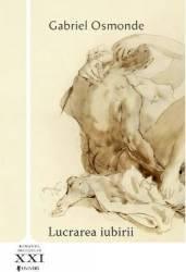 Lucrarea iubirii - Gabriel Osmonde