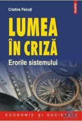 Lumea in criza. Erorile sistemului - Cristina Peicuti