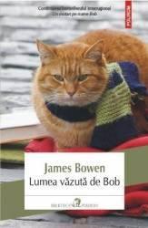 Lumea vazuta de Bob - James Bowen