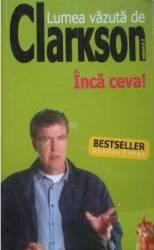 Lumea vazuta de Clarkson vol. 2 - Inca Ceva