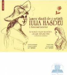 Lumea vazuta de o artista Iulia Hasdeu Vol.1 Universul exterior